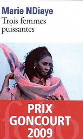 TROIS FEMMES PUISSANTES/ MON COEUR A L'ETROIT de Marie NDiaye