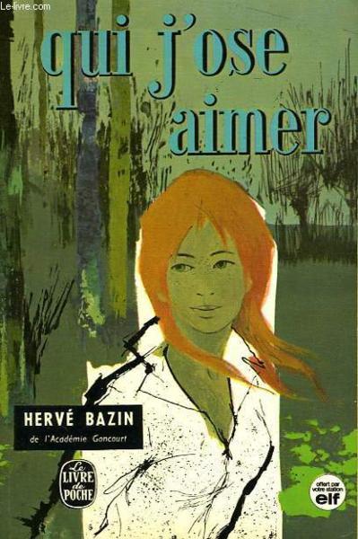 QUI J'OSE AIMER de Hervé Bazin