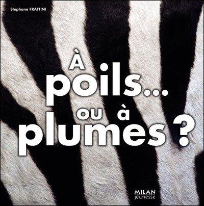 A POILS ... OU A PLUMES ? de Stéphane Fratini