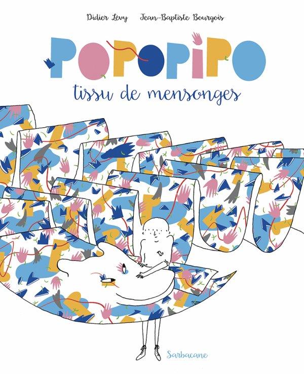 POPOPIPO TISSU DE MENSONGES de Didier Lévy & Jean-Baptiste BOURGOIS