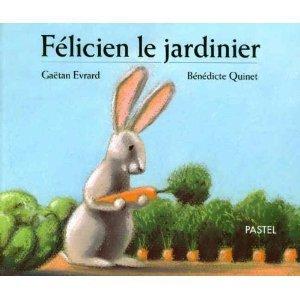 FELICIEN LE JARDINIER de Gaëtan Evrard & Bénédicte Quinet