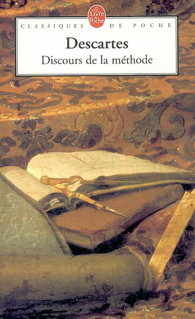 DISCOURS DE LA METHODE de René Descartes