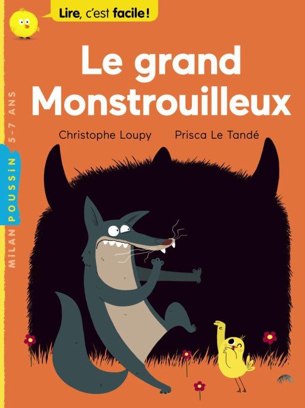 LE GRAND MONSTROUILLEUX de Christophe Loupy & Prisca Le Tandé
