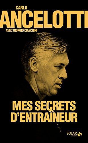 MES SECRETS D'ENTRAÎNEUR de Carlo Ancelotti