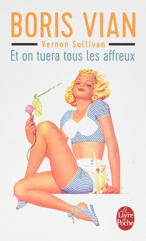 ET ON TUERA TOUS LES AFFREUX de Boris Vian