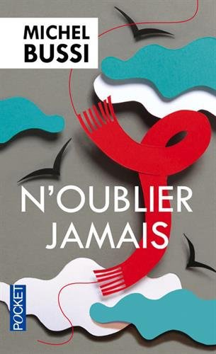 N'OUBLIER JAMAIS de Michel Bussi