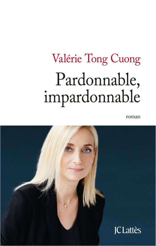 PARDONNABLE, IMPARDONNABLE de Valérie Tong Cuong