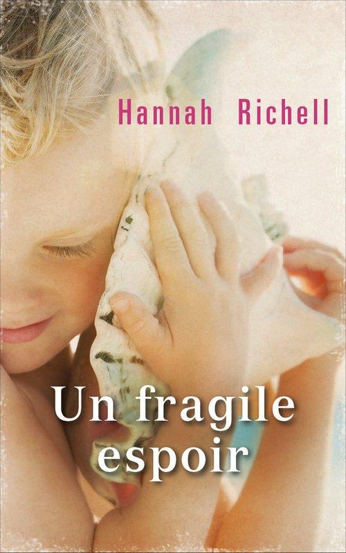 UN FRAGILE ESPOIR de Hannah Richell