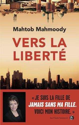 VERS LA LIBERTE de Mahtob Mahmoody