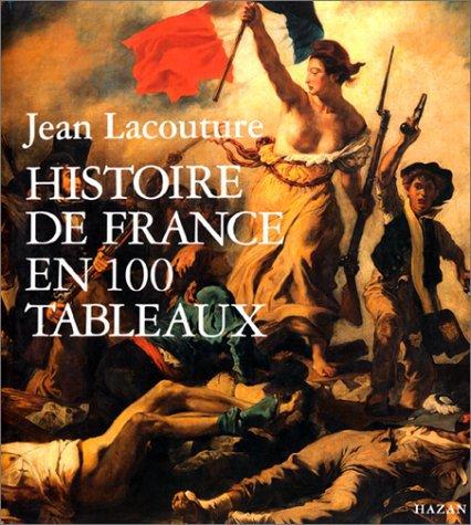 HISTOIRE DE FRANCE EN 100 TABLEAUX de Jean Lacouture