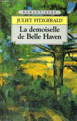 LA DEMOISELLE DE BELLE HAVEN de Juliet Fitzgerald