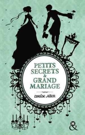 PETITS SECRETS ET GRAND MARIAGE de Louise Allen