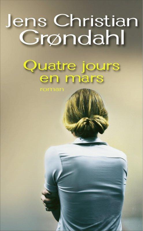 QUATRE JOURS EN MARS de Jens Christian Grondahl