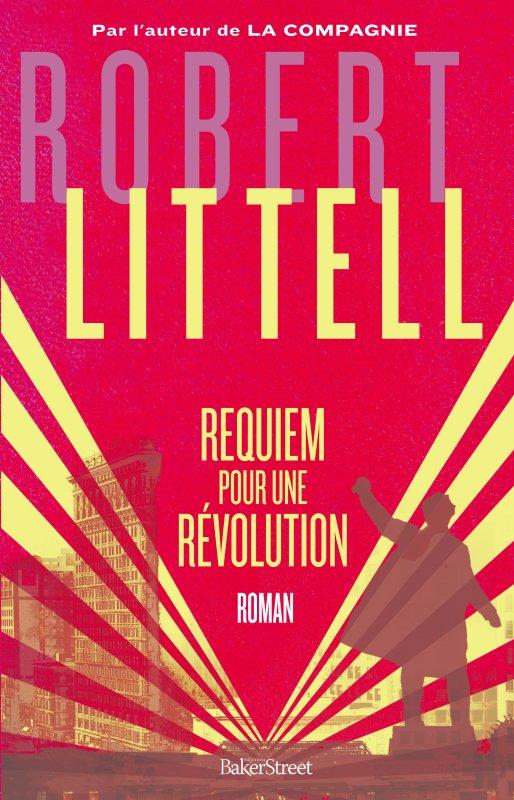 REQUIEM POUR UNE RÉVOLUTION de Robert Littell