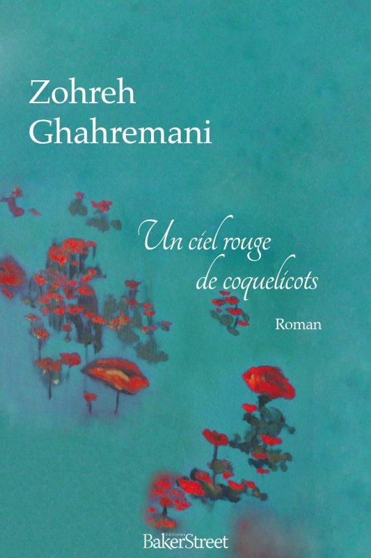 UN CIEL DE COQUELICOTS de Zohreh GHAHREMANI