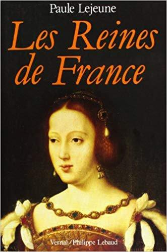 LES REINES DE FRANCE de Paule Lejeune