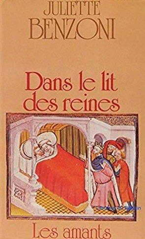 DANS LE LIT DES REINES de Juliette Benzoni