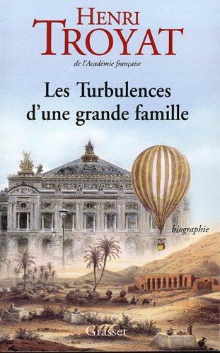 LES TURBULENCES D'UNE GRANDE FAMILLE de Henri Troyat