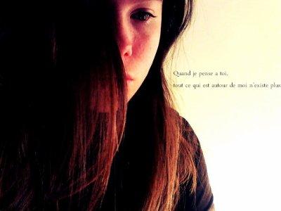 Quand je pense à toi, tout ce qui est autour de moi n'éxiste plus