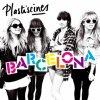 Plastiscines ~ Barcelona