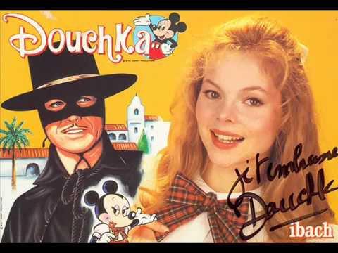 Douchla   Zorro   LPDM  Douchka - La Chanson de Zorro 1985 ARSENE LUPIN  C EST UN ZORRO  DE NORMANDIE   ETRETAT   JE CHERCHE SUZY   BISOUS TONY