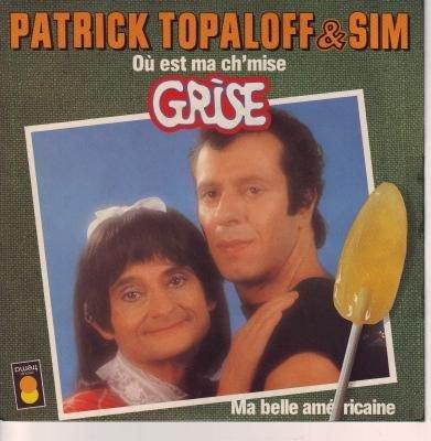 Topaloff & Sim -  Ou Est Ma Chemise Grise