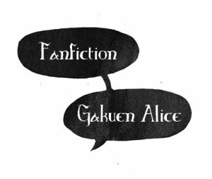 Fanfiction Gakuen Alice :