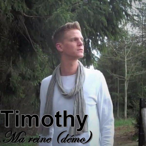 Timothy - Ma reine (démo) (2012)