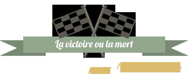 La victoire ou la mort.