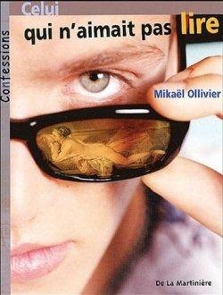 Celui qui n'aimait pas lire - Mickaël Ollivier