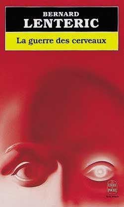 La guerre des cerveau - Bernard Lenteric