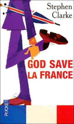 God save la France - Stephen Clarke