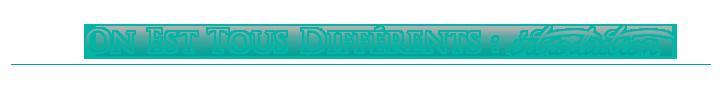 On Est Tous Différents : Intro