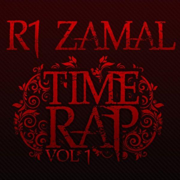 """""""TIME RAP VOL.1"""" Compilation produite par R-1 zamal (Disponible gratuitement )"""