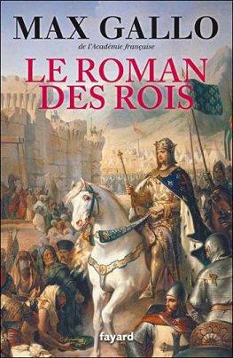 Le Roman des Rois, Max Gallo