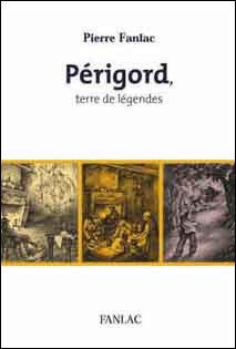 Périgord, terre de légendes,  Pierre Fanlac