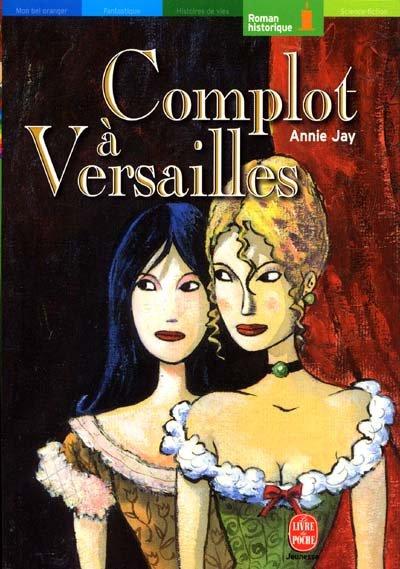 Complot à Versailles, Annie Jay