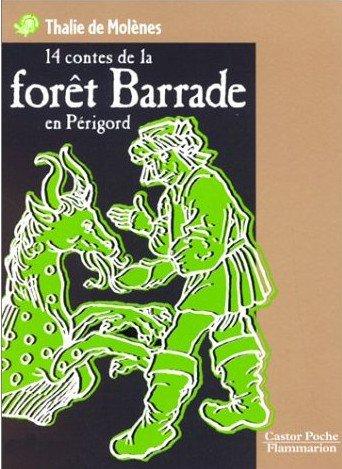 Quatorzes contes de la Forêt Barade en Périgord, Thalie de Molènes