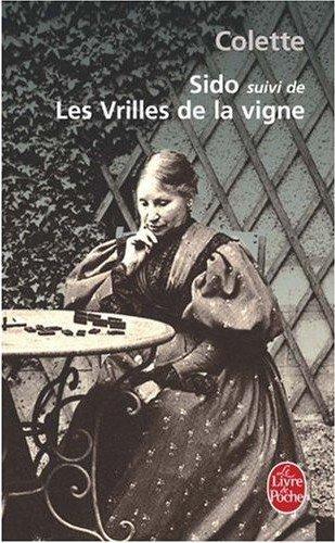Les Vrilles de la Vigne suivi de Sido, Colette
