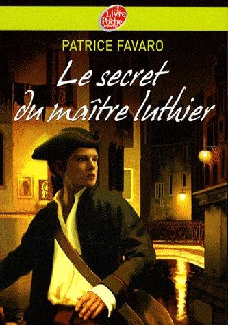 Le Secret du maitre Luthier, Patrice Favaro