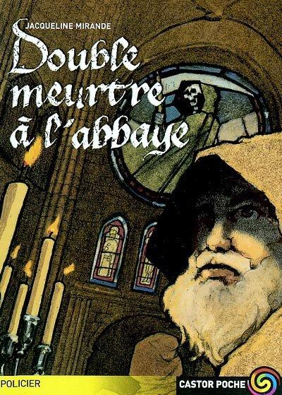 Double Meurtre à l'Abbaye, Jacqueline Mirande