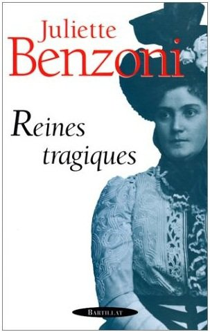 Reines Tragiques, Juliette Benzoni