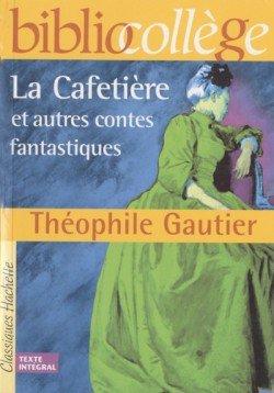 La Cafetière et autres contes fantastiques, Théophile Gautier