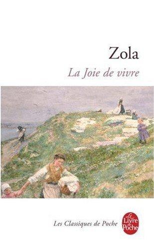 La Joie de Vivre, Emile Zola