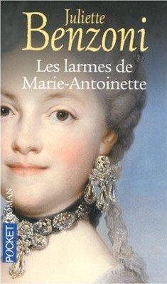 Les Larmes de Marie-Antoinette, Juliette Benzoni