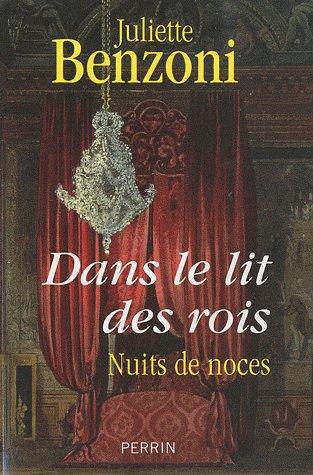 Dans le Lit des Rois, Nuits de Noces, Juliette Benzoni