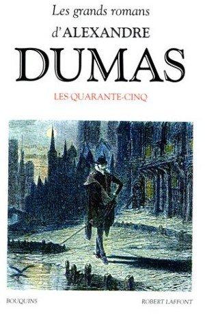 Les Quarante-Cinq, Alexandre Dumas