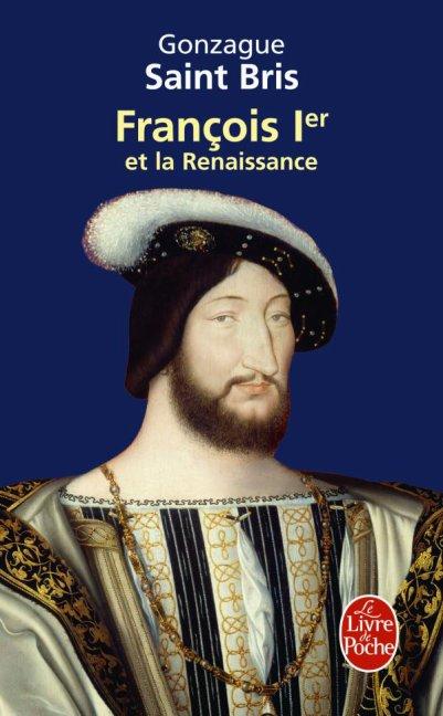François Ier et la Renaissance, Gonzague Saint-Bris