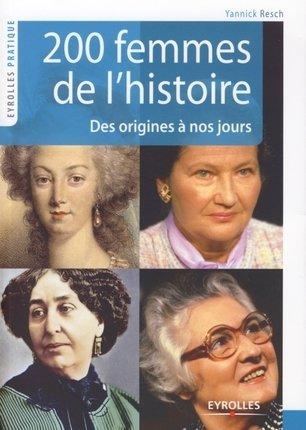 200 Femmes de l'Histoire, des origines à nos jours, Yannick Resch
