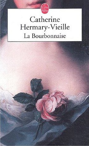 La Bourbonnaise, Catherine Hermary-Vieille